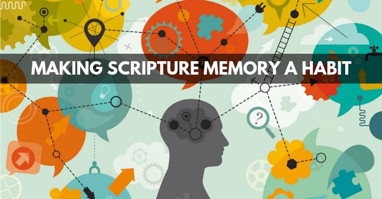 MAKING SCRIPTURE MEMORY A HABIT!