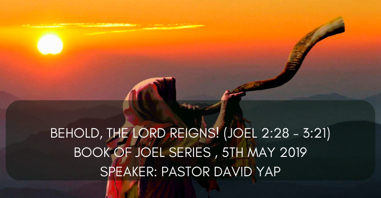 Behold, The Lord Reigns! (Joel 2:28 – 3:21)